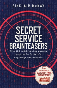 Secret Service Brainteasers : Do you have what it takes to be a spy?, Paperback / softback Book