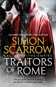 Traitors of Rome (Eagles of the Empire 18) : Roman army heroes Cato and Macro face treachery in the ranks, Hardback Book