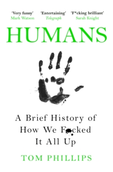 Humans : A Brief History of How We F*cked It All Up, EPUB eBook