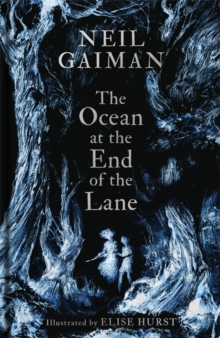 The Ocean at the End of the Lane : Illustrated Edition, Hardback Book