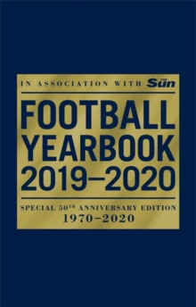 The Football Yearbook 2019-2020 in association with The Sun - Special 50th Anniversary Edition, Paperback / softback Book