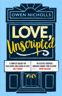 Love, Unscripted : The romantic comedy of the summer!, Hardback Book
