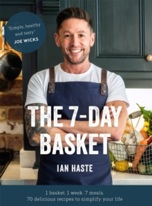 The 7-Day Basket : The no-waste cookbook that everyone is talking about, EPUB eBook