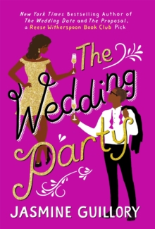The Wedding Party : An irresistible sizzler you won t be able to put down!, EPUB eBook