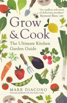 Grow & Cook : An A-Z of what to grow all through the year at home, Paperback / softback Book