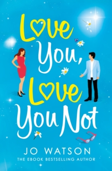 Love You, Love You Not : The laugh-out-loud rom-com you NEED this summer!, EPUB eBook