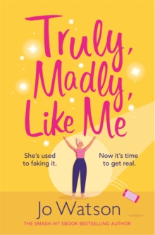 Truly, Madly, Like Me : The glorious and hilarious new rom-com from the smash-hit bestseller, Paperback / softback Book