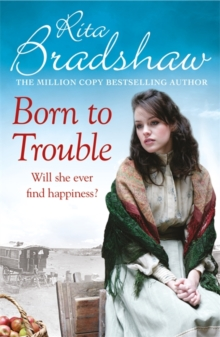 Born to Trouble : All she wanted was a better life..., Paperback / softback Book