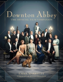 Downton Abbey : The Official Film Companion, Hardback Book