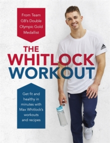 The Whitlock Workout : Get Fit and Healthy in Minutes, Hardback Book