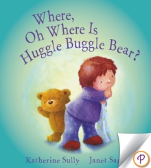 Where, Oh Where Is Huggle Buggle Bear?, PDF eBook