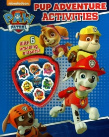 Nickelodeon PAW Patrol Pup Adventure Activities : With 6 amazing erasers!,  Book