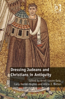 Dressing Judeans and Christians in Antiquity, Hardback Book