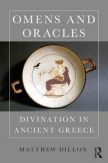 Omens and Oracles : Divination in Ancient Greece, Hardback Book