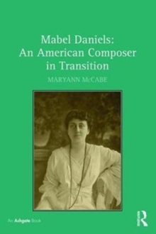 Mabel Daniels: An American Composer in Transition, Hardback Book
