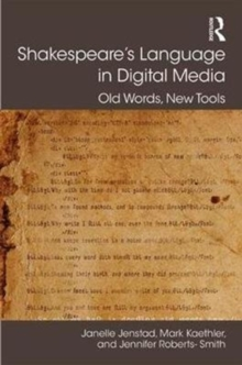 Shakespeare's Language in Digital Media : Old Words, New Tools, Hardback Book