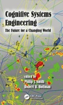 Cognitive Systems Engineering : The Future for a Changing World, Hardback Book