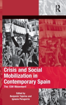 Crisis and Social Mobilization in Contemporary Spain : The 15M Movement, Hardback Book