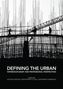 Defining the Urban : Interdisciplinary and Professional Perspectives, Paperback Book