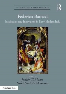Federico Barocci : Inspiration and Innovation in Early Modern Italy, Hardback Book