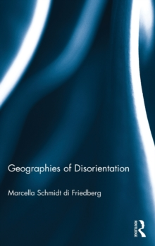 Geographies of Disorientation, Hardback Book