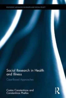 Social Research in Health and Illness : Case-Based Approaches, Hardback Book