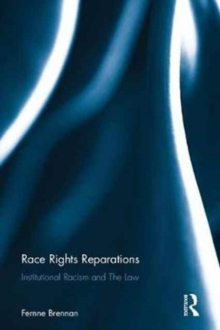 Race Rights Reparations : Institutional Racism and the Law, Hardback Book