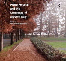 Pietro Porcinai and the Landscape of Modern Italy, Hardback Book