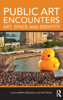 Public Art Encounters : Art, Space and Identity, Hardback Book