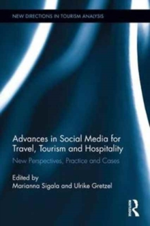 Advances in Social Media for Travel, Tourism and Hospitality : New Perspectives, Practice and Cases, Hardback Book