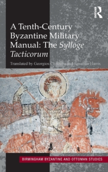 A Tenth-Century Byzantine Military Manual: The Sylloge Tacticorum, Hardback Book