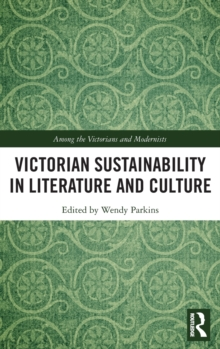 Victorian Sustainability in Literature and Culture, Hardback Book