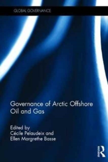 Governance of Arctic Offshore Oil and Gas, Hardback Book