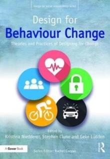 Design for Behaviour Change : Theories and practices of designing for change, Hardback Book