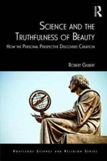 Science and the Truthfulness of Beauty : How the Personal Perspective Discovers Creation, Hardback Book