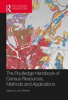 The Routledge Handbook of Census Resources, Methods and Applications : Unlocking the UK 2011 Census, Hardback Book
