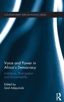 Voice and Power in Africa's Democracy : Institutions, Participation and Accountability, Hardback Book