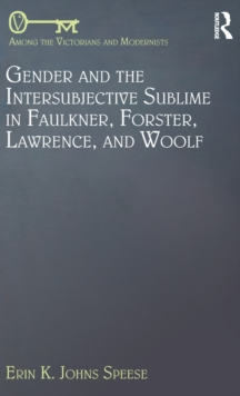 Gender and the Intersubjective Sublime in Faulkner, Forster, Lawrence, and Woolf, Hardback Book