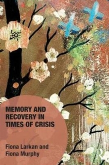 Memory and Recovery in Times of Crisis, Hardback Book