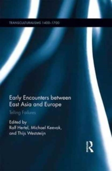 Early Encounters between East Asia and Europe : Telling Failures, Hardback Book