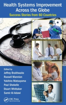 Health Systems Improvement Across the Globe : Success Stories from 60 Countries, Hardback Book