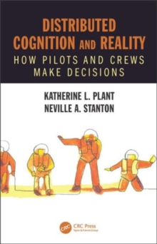 Distributed Cognition and Reality : How Pilots and Crews Make Decisions, Hardback Book