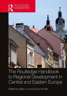 The Routledge Handbook to Regional Development in Central and Eastern Europe, Hardback Book