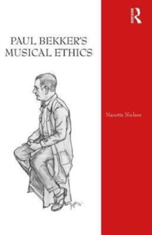 Paul Bekker's Musical Ethics, Hardback Book