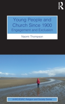 Young People and Church Since 1900 : Engagement and Exclusion, Hardback Book