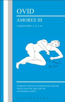 Ovid: Amores III, a Selection: 2, 4, 5, 14, PDF eBook