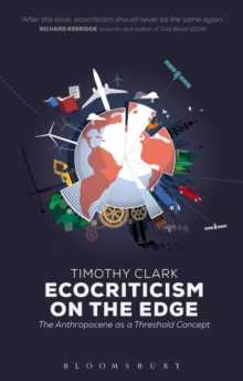 Ecocriticism on the Edge : The Anthropocene as a Threshold Concept, Paperback / softback Book