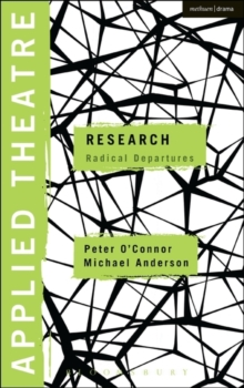 Applied Theatre: Research : Radical Departures, Paperback Book