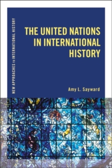 The United Nations in International History, Paperback / softback Book