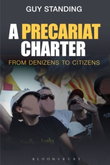 A Precariat Charter : From Denizens to Citizens, Paperback / softback Book
